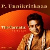 P. Unnikrishnan - The Carnatic Virtuoso by Kannan