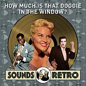 How Much Is That Doggie in the Window? - Sounds Retro by Various Artists