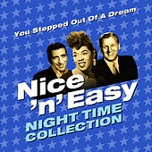 You Stepped out of a Dream - Nice 'N' Easy (Night Time Collection) de Various Artists