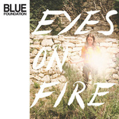 Eyes on Fire (Re-Work, Remix & Instrumentals) de Blue Foundation