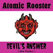 Devil's Answer (Live) by Atomic Rooster