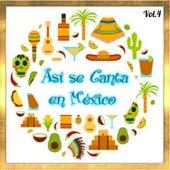Así Se Canta en México, Vol. 4 by Various Artists