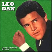 Como Te Extraño Mi Amor de Leo Dan