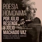 Poesia Homónima por Júlio Resende e Júlio Machado Vaz by Júlio Machado Vaz