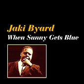 When Sunny Gets Blue by Jaki Byard