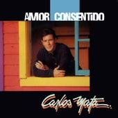 Amor Consentido von Carlos Mata
