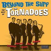 Beyond the Surf: The Best of the Tornadoes by The Tornadoes