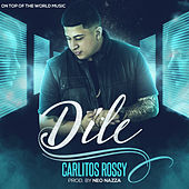 Dile by Carlitos Rossy