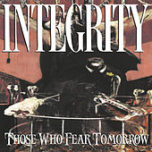 Those Who Fear Tomorrow (25th Anniversary Remix) by Integrity