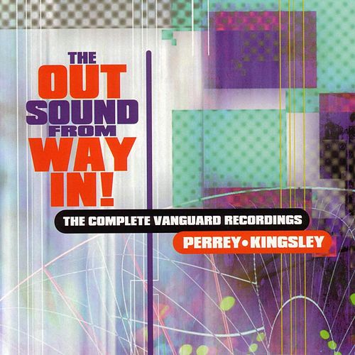The Out Sound from Way In! The Complete Vanguard Recordings by Perrey & Kingsley