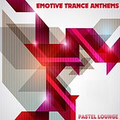 Emotive Trance Anthems by Various Artists