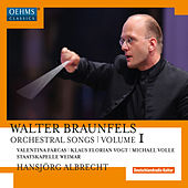 Braunfels: Orchestral Songs, Vol. 1 von Various Artists