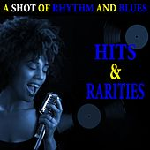 A Shot Of Rhythm And Blues: Hits & Rarities by Various Artists