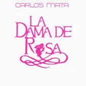Carlos Marta y Amigos: La Dama de Rosa de Various Artists