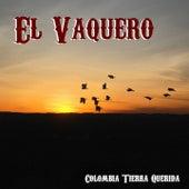 El Vaquero (Colombia Tierra Querida) by Various Artists