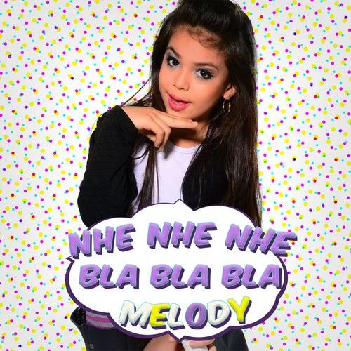 Nhe Nhe Nhe Bla Bla Bla by Melody