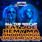 All The Way Up (Westside Remix) by Fat Joe
