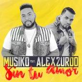 Sin Tu Amor (feat. Alex Zurdo) de Musiko