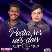 Podia Ser Nós Dois (Ao Vivo) von Kleo Dibah & Rafael