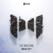 Break Shit by The Machine