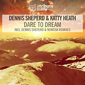Dare To Dream 2016 by Dennis Sheperd