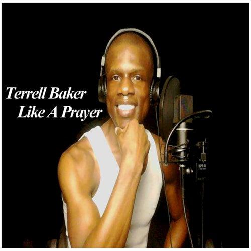 Terrell Baker's 2016 Like a Prayer Album by Terrell Baker