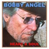 Heart & Soul by Bobby Angel