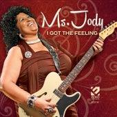 I Got the Feeling by Ms. Jody