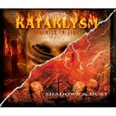 Serenity in Fire / Shadows & Dust von Kataklysm