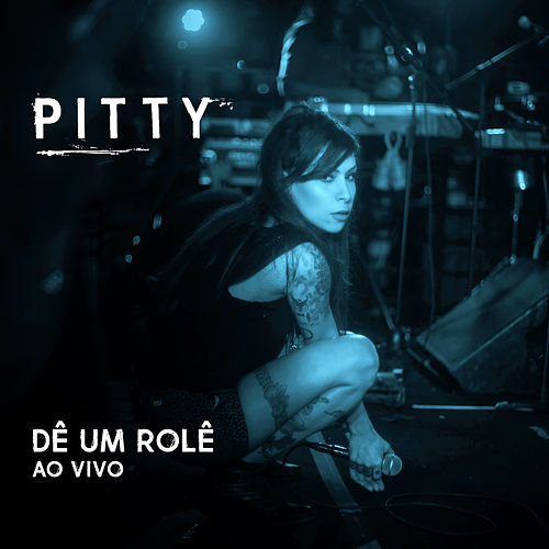 Dê um Rolê (Ao Vivo) - Single by Pitty
