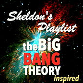 Sheldon's Playlist - 'The Big Bang Theory' Inspired de Various Artists