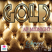 The Sweet Lounge, Vol. 10: Gold at Midnight by Various Artists