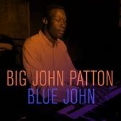 Big John Patton: Blue John von John Patton