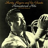Remastered Hits (All Tracks Remastered 2016) di Shorty Rogers
