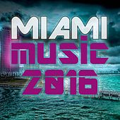 Miami Music 2016 by Various Artists