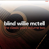 The Classic Years, Vol. 2 by Blind Willie McTell