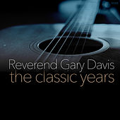 The Classic Years by Reverend Gary Davis