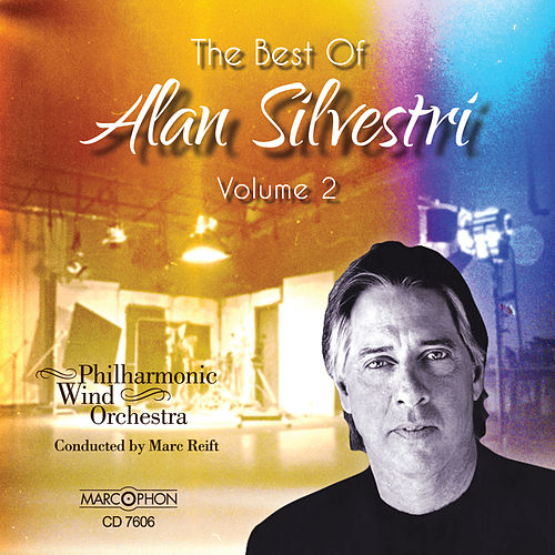 The Best of Alan Silvestri, Volume 2 by Marc Reift