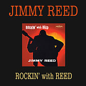 Rockin' with Reed (Bonus Track Version) by Jimmy Reed