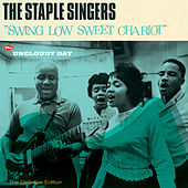 Swing Low Sweet Chariot + Uncloudy Day (Bonus Track Version) by The Staple Singers