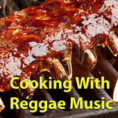 Cooking With Reggae Music by Various Artists