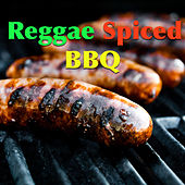 Reggae Spiced With BBQ by Various Artists