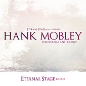The Eternal Anthology von Hank Mobley