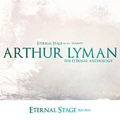 The Eternal Anthology von Arthur Lyman