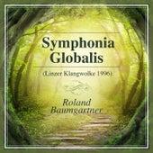 Roland Baumgartner: Symphonia Globalis (Linzer Klangwolke 1996) by Various Artists