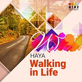 Walking in Life by Haya