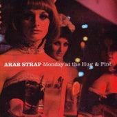 Monday At The Hug & Pint by Arab Strap