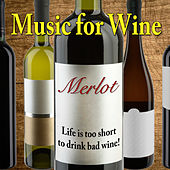 Music for Wine: Merlot by Various Artists