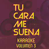 Tu Cara Me Suena Karaoke (Vol. 3) by Ten Productions