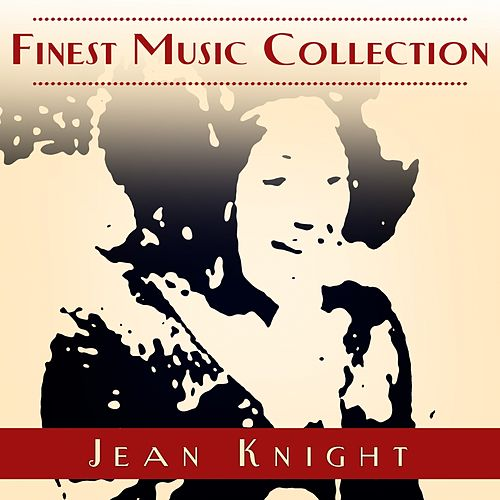 Finest Music Collection: Jean Knight by Jean Knight